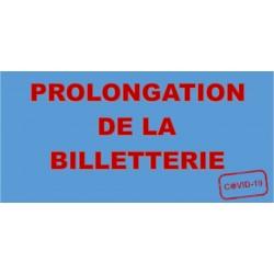 PROLONGATION DE LA BILLETTERIE